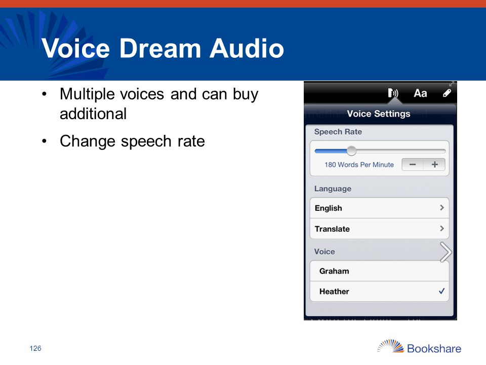 Voice Dream Audio Multiple voices and can buy additional Change speech rate 126