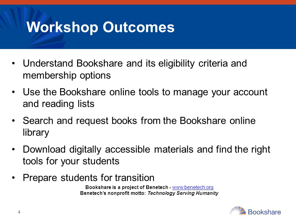 4 Understand Bookshare and its eligibility criteria and membership options Use the Bookshare online tools to manage your account and reading lists Sea