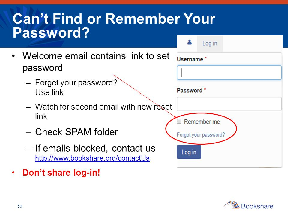 50 Can't Find or Remember Your Password? Welcome email contains link to set password –Forget your password? Use link. –Watch for second email with new