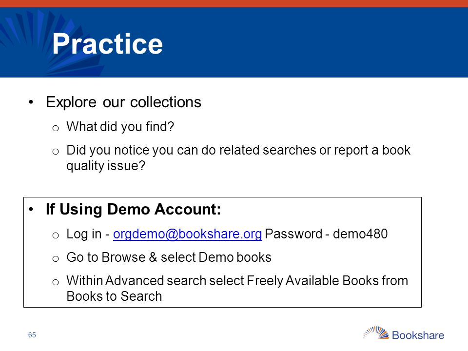 Practice 65 Explore our collections o What did you find? o Did you notice you can do related searches or report a book quality issue? If Using Demo Ac
