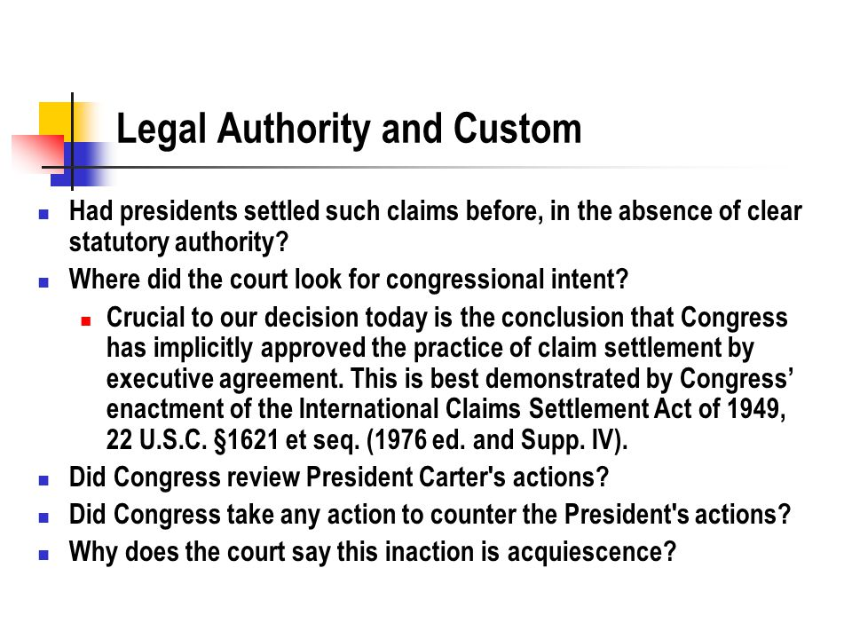 Legal Authority and Custom Had presidents settled such claims before, in the absence of clear statutory authority.