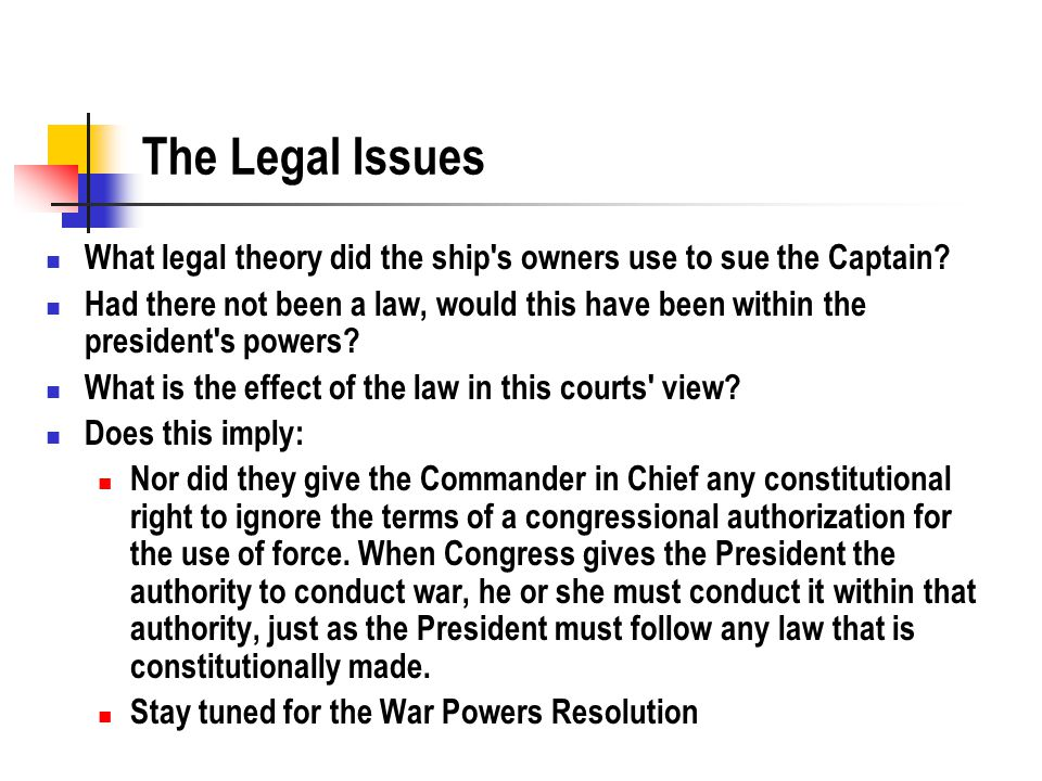 The Legal Issues What legal theory did the ship s owners use to sue the Captain.