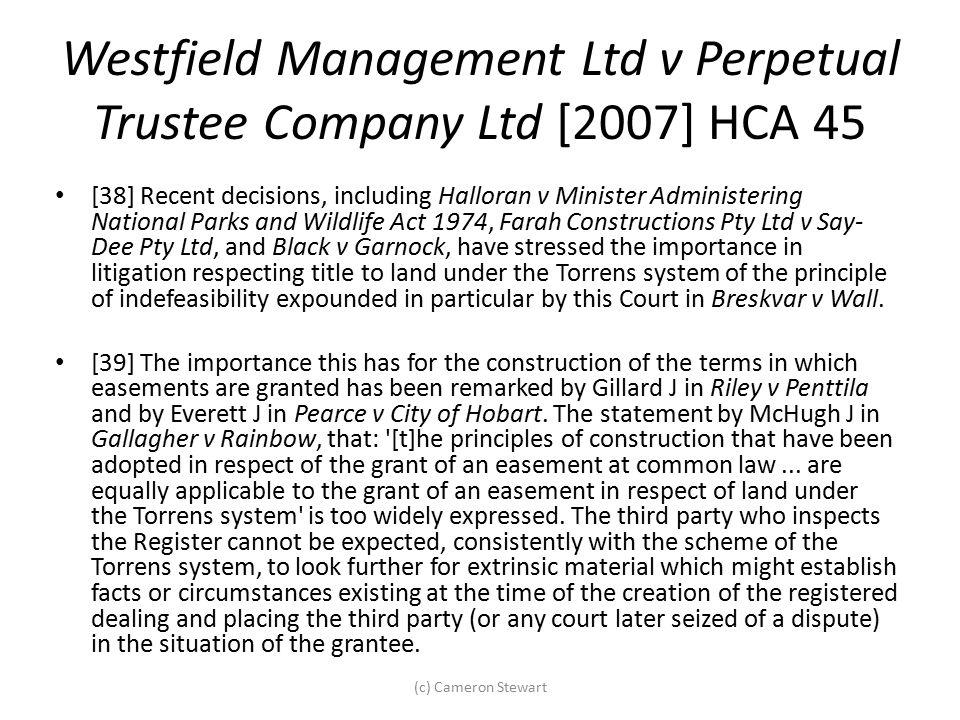 Westfield Management Ltd v Perpetual Trustee Company Ltd [2007] HCA 45 [38] Recent decisions, including Halloran v Minister Administering National Par