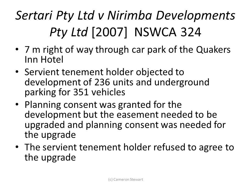 Sertari Pty Ltd v Nirimba Developments Pty Ltd [2007] NSWCA 324 7 m right of way through car park of the Quakers Inn Hotel Servient tenement holder ob