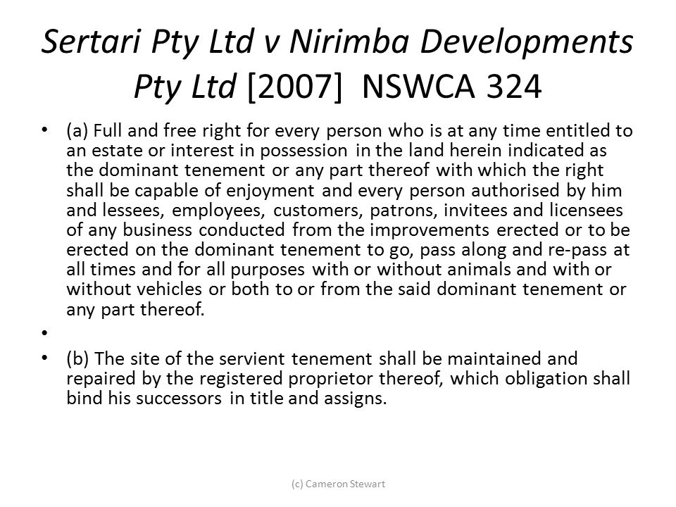 Sertari Pty Ltd v Nirimba Developments Pty Ltd [2007] NSWCA 324 (a) Full and free right for every person who is at any time entitled to an estate or i