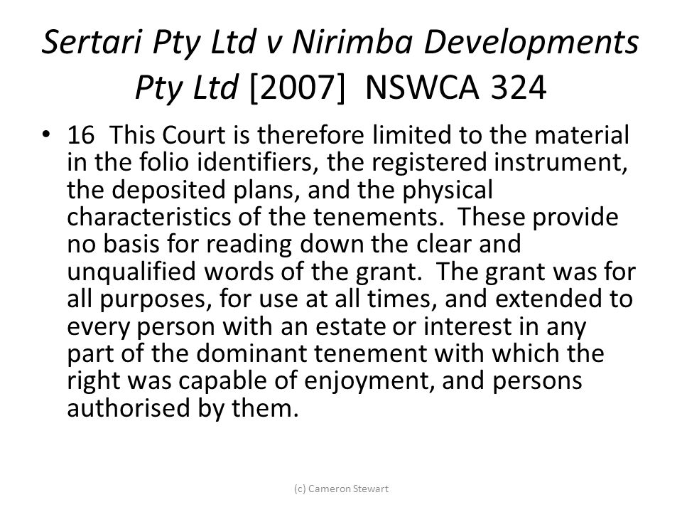 Sertari Pty Ltd v Nirimba Developments Pty Ltd [2007] NSWCA 324 16This Court is therefore limited to the material in the folio identifiers, the regist