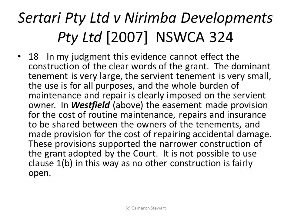 Sertari Pty Ltd v Nirimba Developments Pty Ltd [2007] NSWCA 324 18In my judgment this evidence cannot effect the construction of the clear words of th