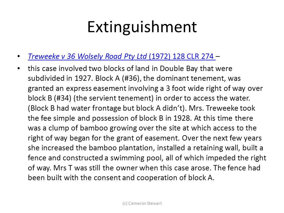 Extinguishment Treweeke v 36 Wolsely Road Pty Ltd (1972) 128 CLR 274 – Treweeke v 36 Wolsely Road Pty Ltd (1972) 128 CLR 274 this case involved two bl