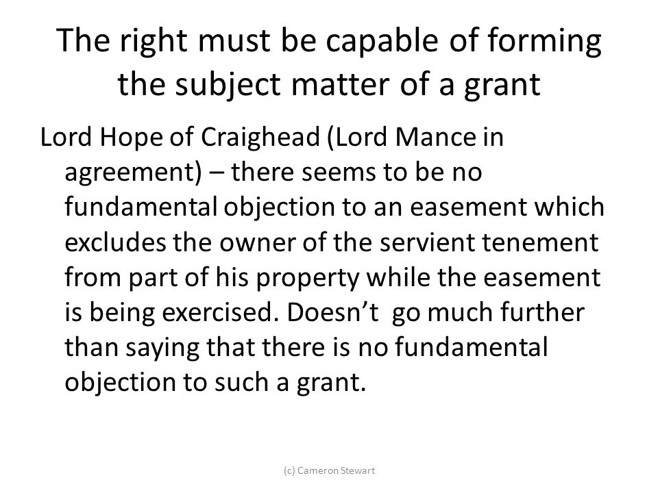 The right must be capable of forming the subject matter of a grant Lord Hope of Craighead (Lord Mance in agreement) – there seems to be no fundamental