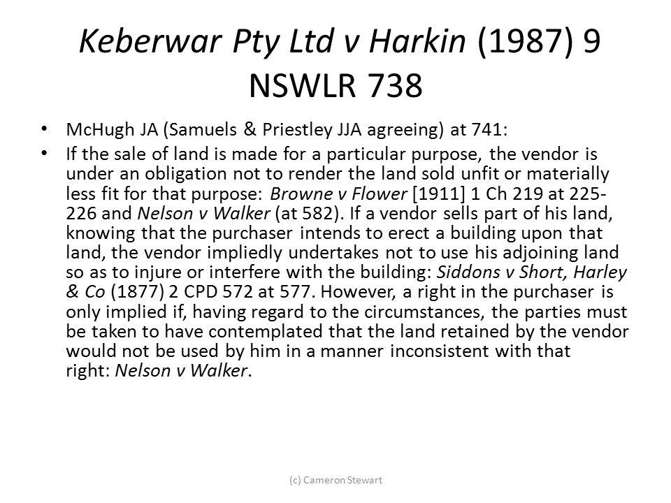 Keberwar Pty Ltd v Harkin (1987) 9 NSWLR 738 McHugh JA (Samuels & Priestley JJA agreeing) at 741: If the sale of land is made for a particular purpose