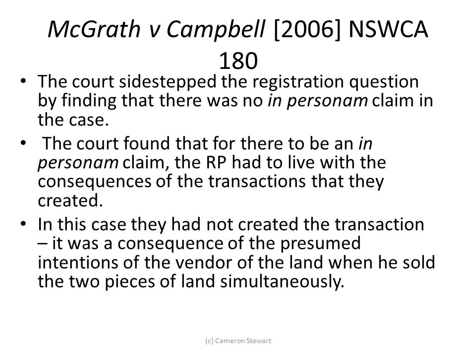 McGrath v Campbell [2006] NSWCA 180 The court sidestepped the registration question by finding that there was no in personam claim in the case. The co