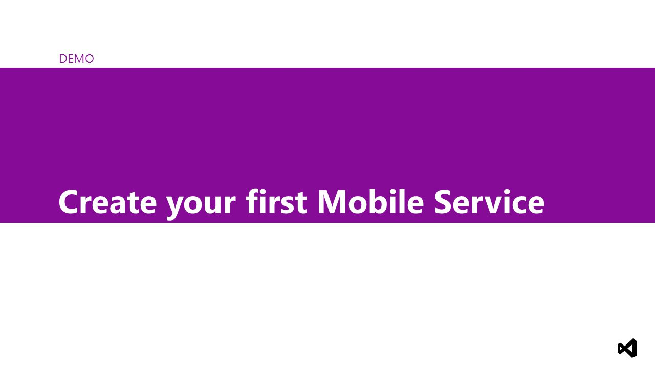 DEMO Create your first Mobile Service