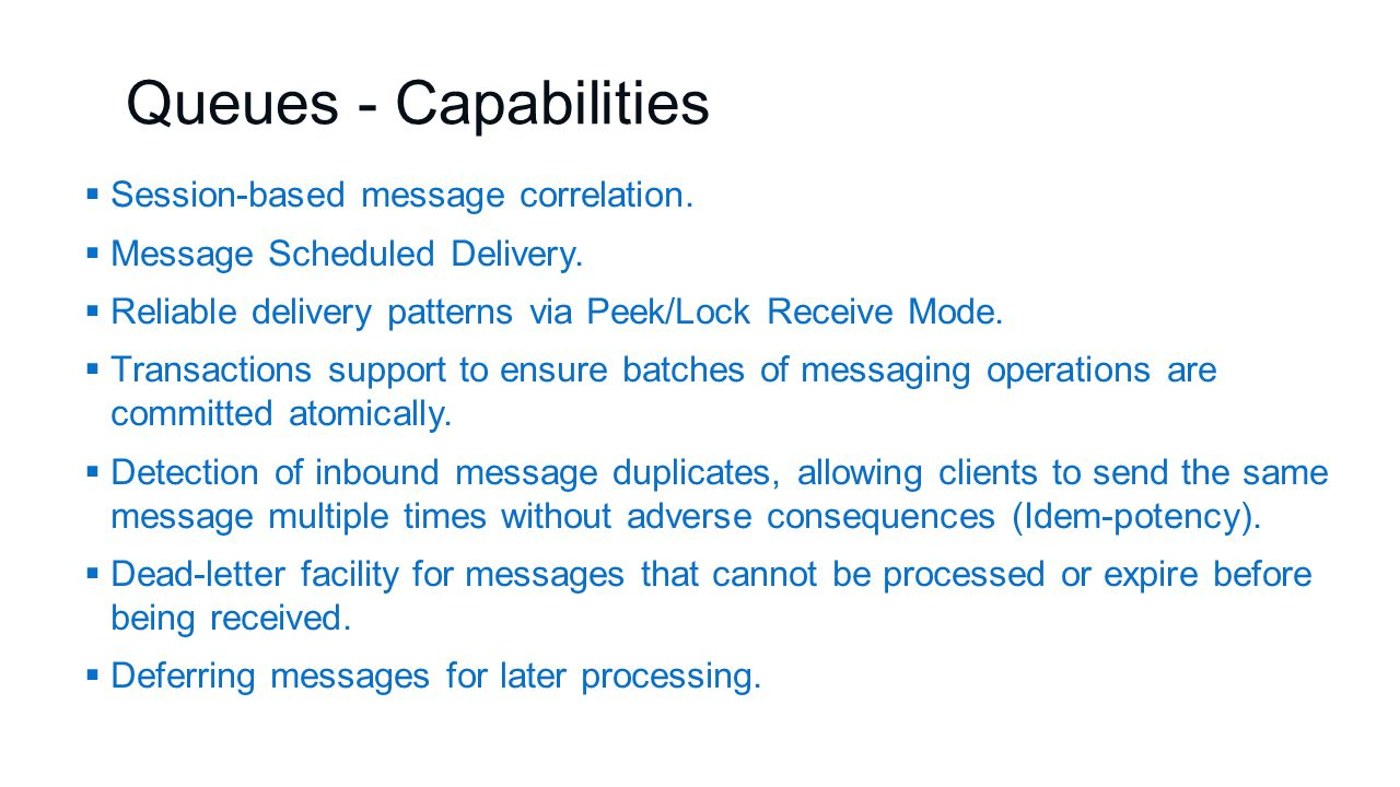 Queues - Capabilities  Session-based message correlation.