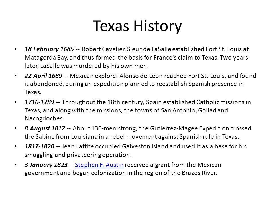 Texas History 18 February 1685 -- Robert Cavelier, Sieur de LaSalle established Fort St.