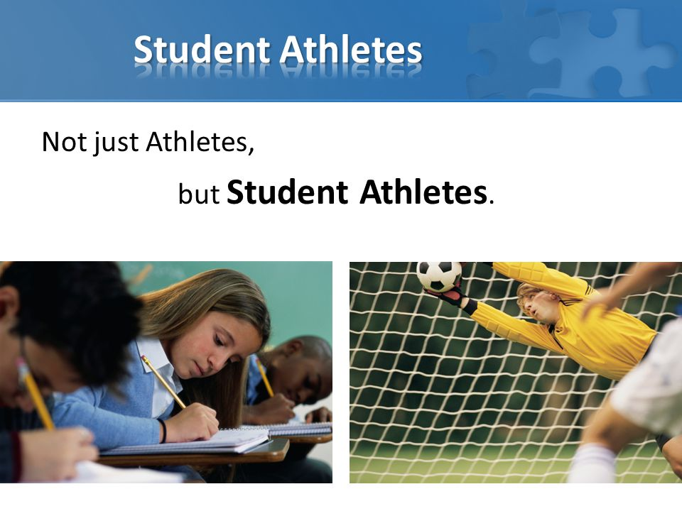 Not just Athletes, but Student Athletes.