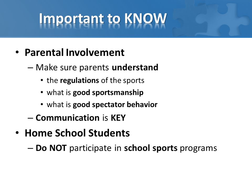 Parental Involvement – Make sure parents understand the regulations of the sports what is good sportsmanship what is good spectator behavior – Communi