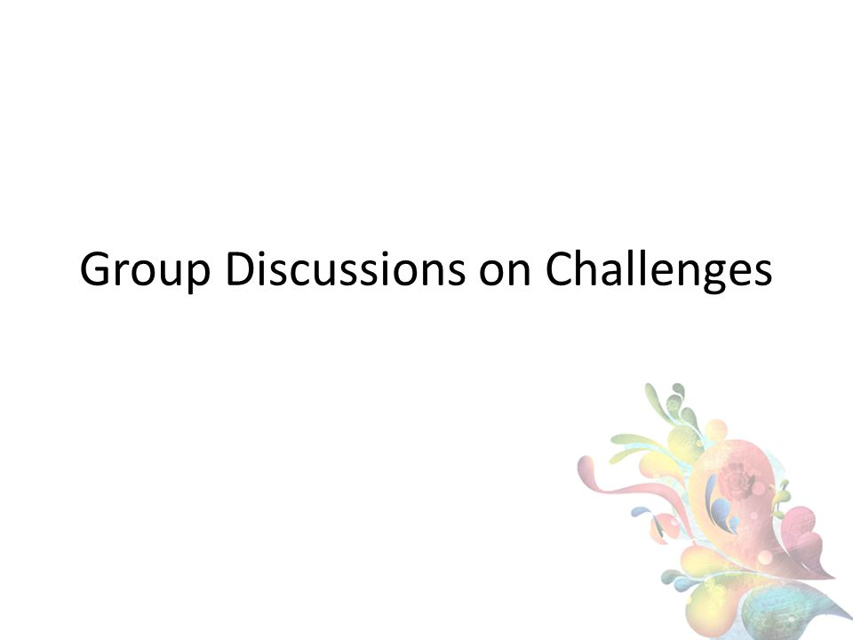 Group Discussions on Challenges