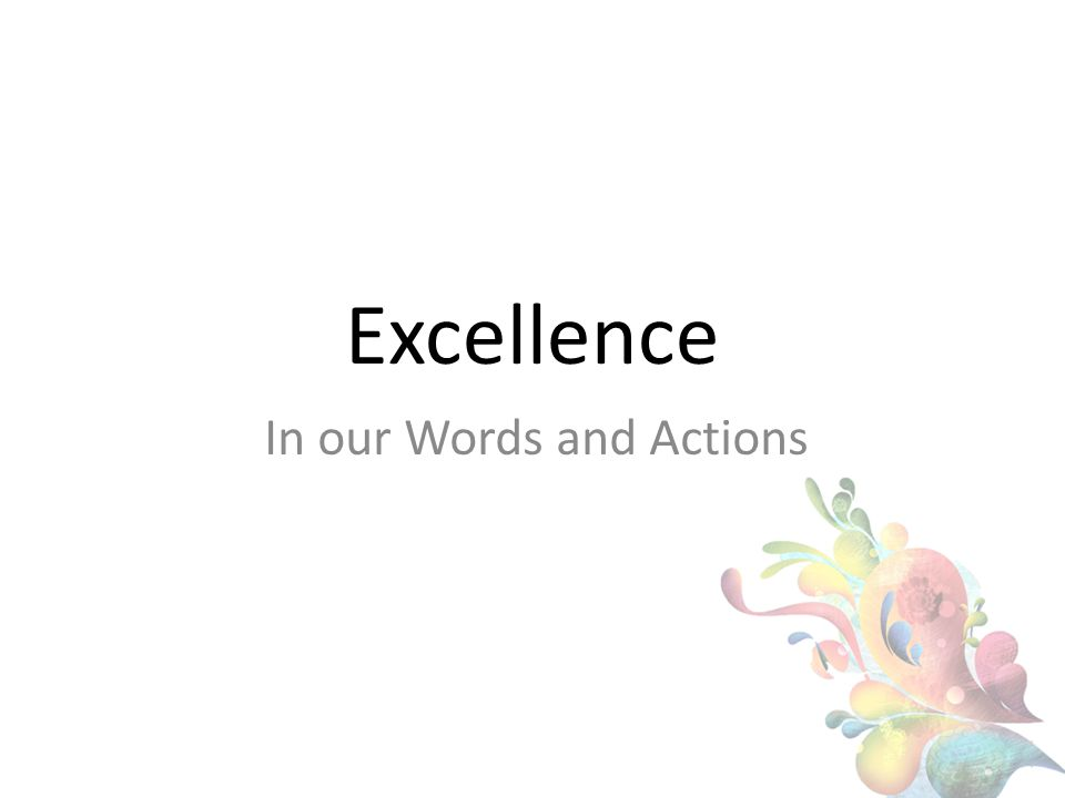 Excellence In our Words and Actions