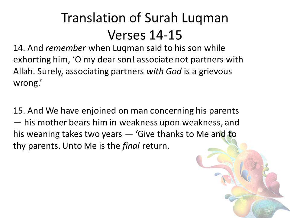 Translation of Surah Luqman Verses 14-15 14.