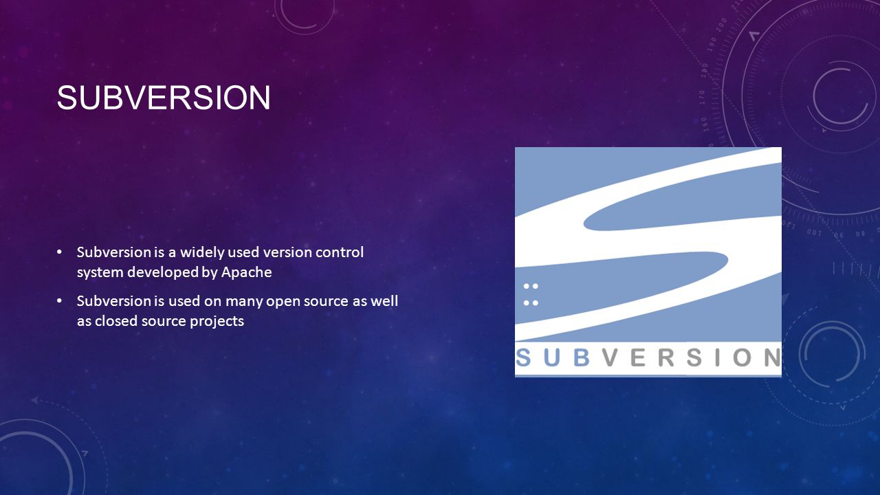 SUBVERSION Subversion is a widely used version control system developed by Apache Subversion is used on many open source as well as closed source projects