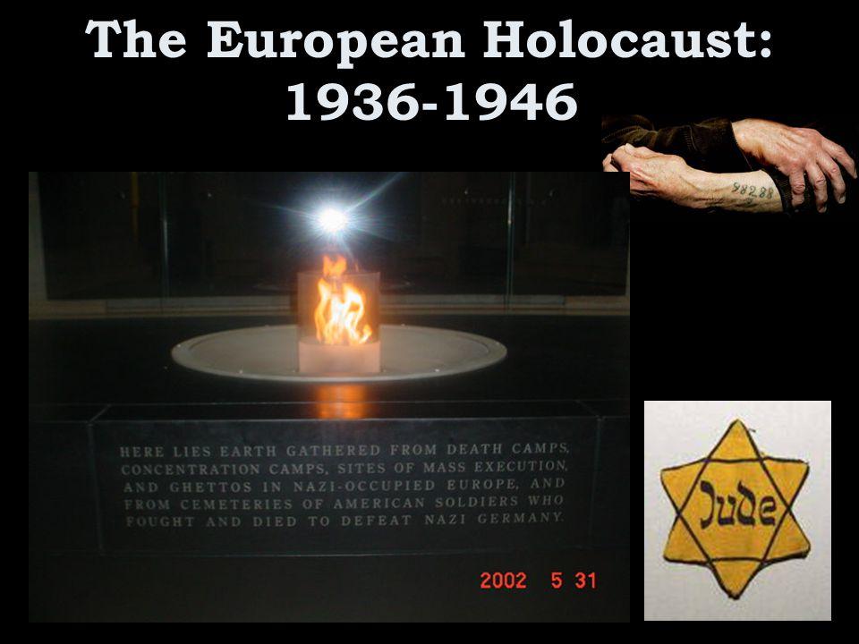The European Holocaust: 1936-1946