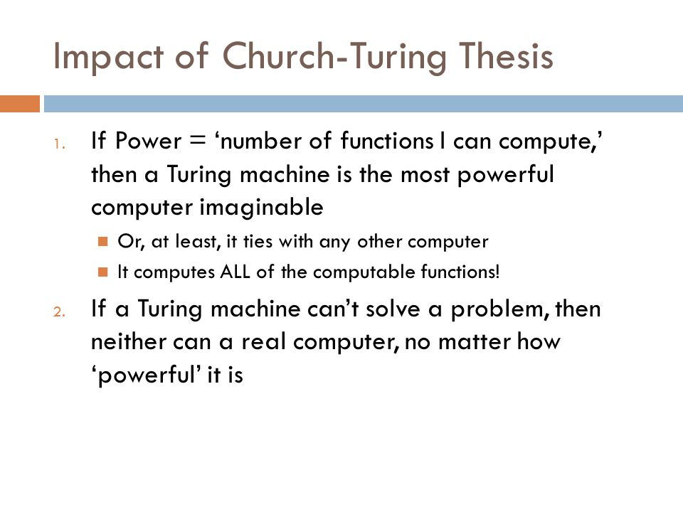 Impact of Church-Turing Thesis 1.