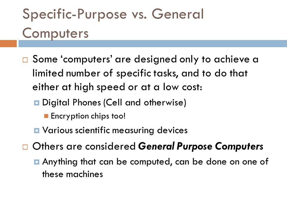 Specific-Purpose vs.
