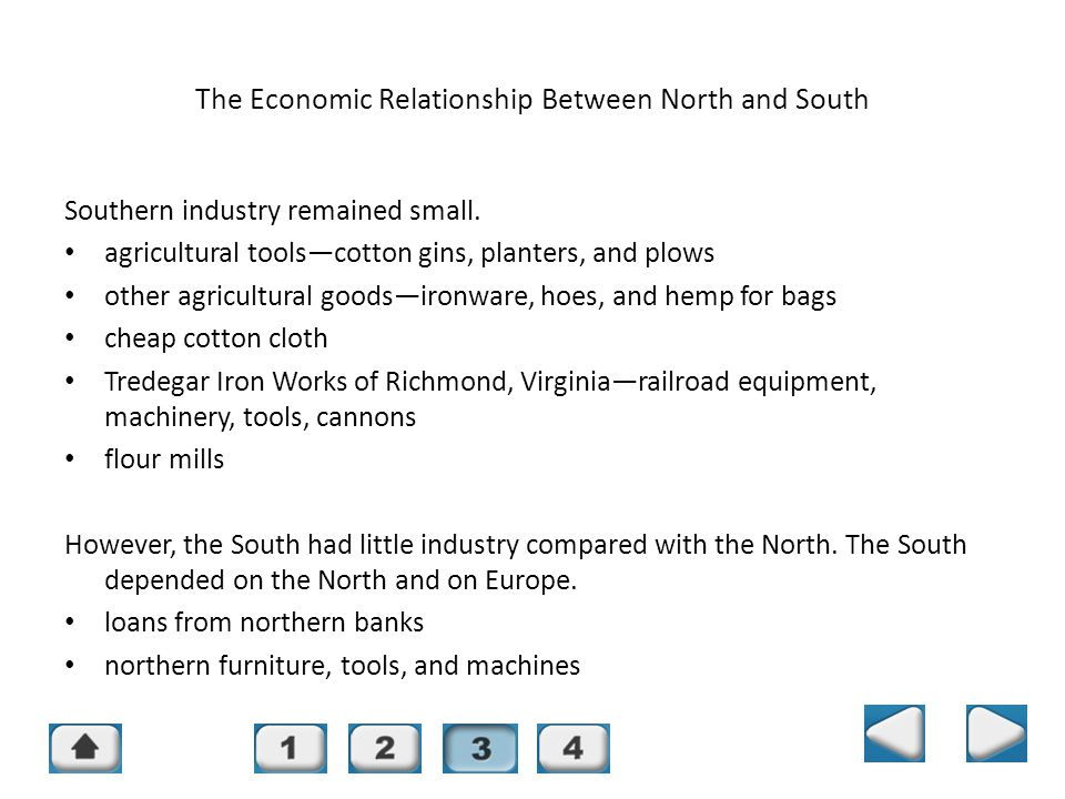 Chapter 14, Section 3 The Economic Relationship Between North and South Southern industry remained small. agricultural tools—cotton gins, planters, an