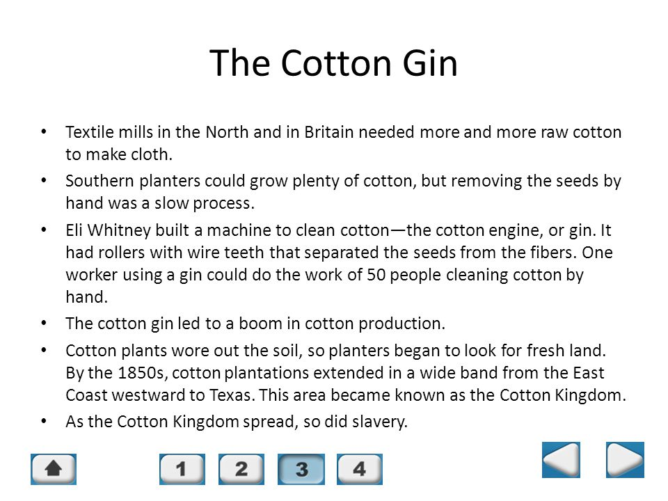 Chapter 14, Section 3 The Cotton Gin Textile mills in the North and in Britain needed more and more raw cotton to make cloth.