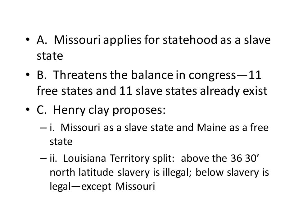 A.Missouri applies for statehood as a slave state B.