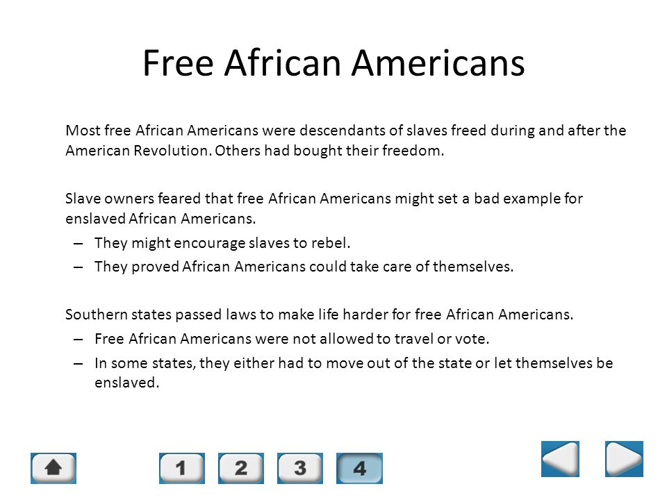Chapter 14, Section 4 Free African Americans Most free African Americans were descendants of slaves freed during and after the American Revolution. Ot
