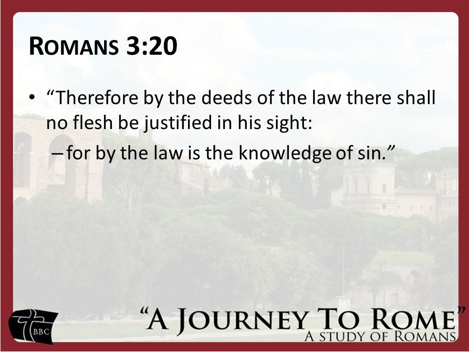 R OMANS 3:27 Where is boasting then? It is excluded.