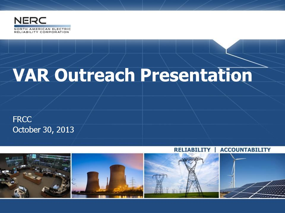 VAR Outreach Presentation FRCC October 30, 2013
