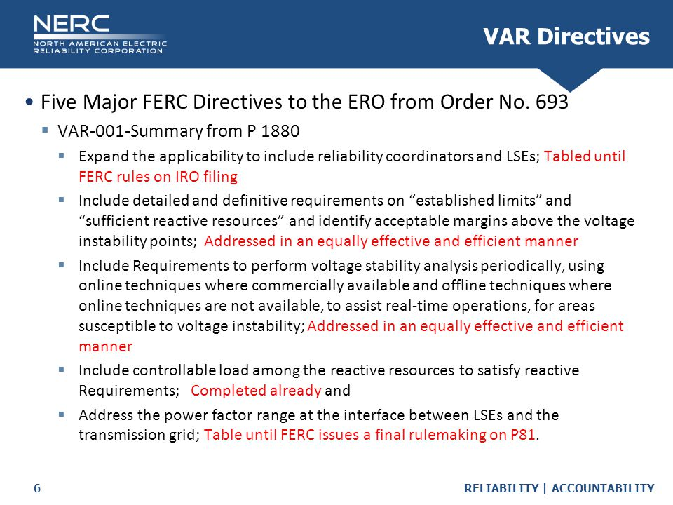 RELIABILITY | ACCOUNTABILITY6 Five Major FERC Directives to the ERO from Order No.