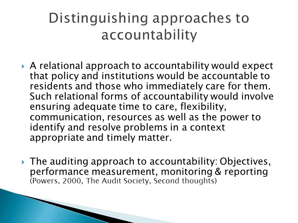  A relational approach to accountability would expect that policy and institutions would be accountable to residents and those who immediately care for them.