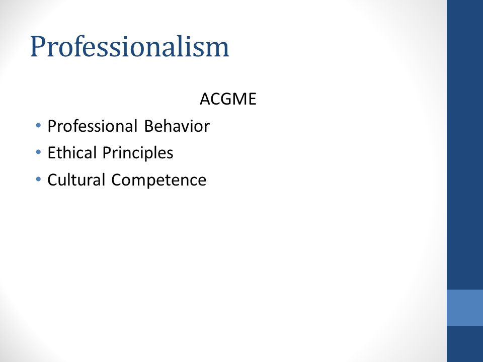 Professionalism ACGME Professional Behavior Ethical Principles Cultural Competence