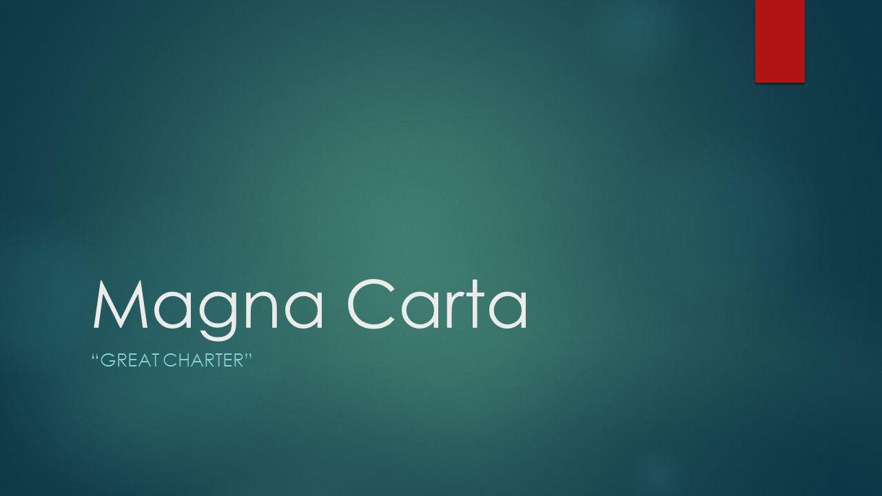 "Magna Carta ""GREAT CHARTER"""
