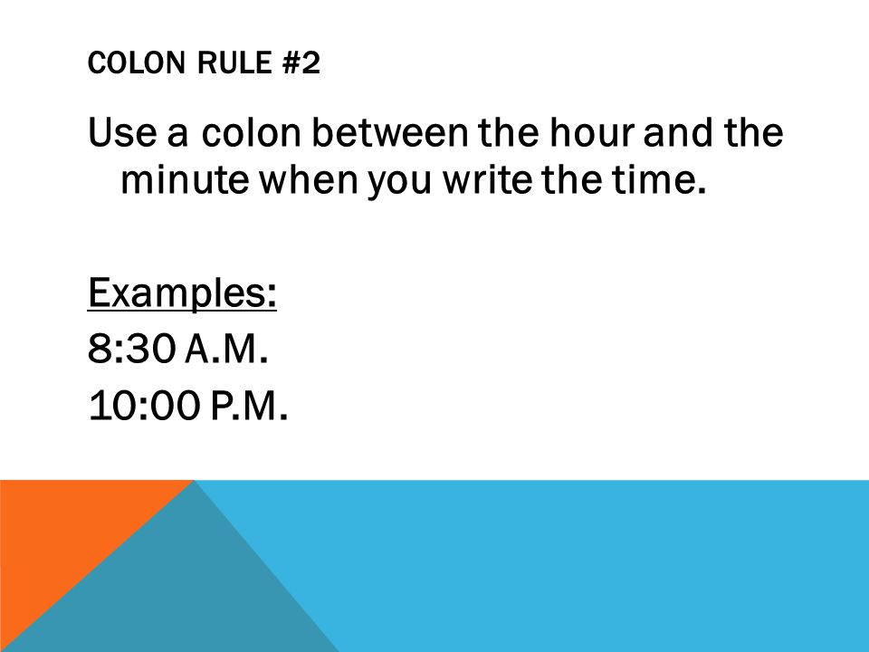 COLON RULE #3 Use a colon after the salutation of a business letter.