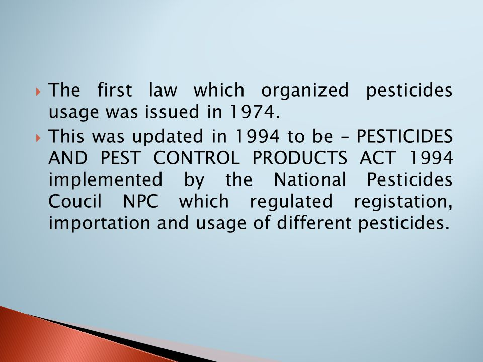  The first law which organized pesticides usage was issued in 1974.