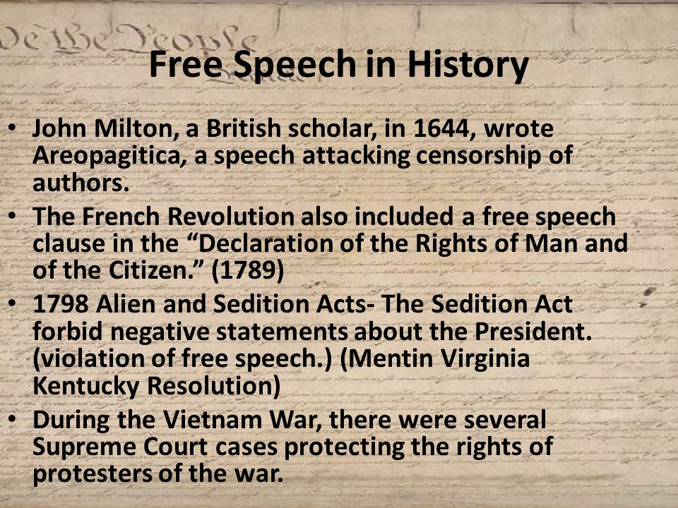 Free Speech in History John Milton, a British scholar, in 1644, wrote Areopagitica, a speech attacking censorship of authors.