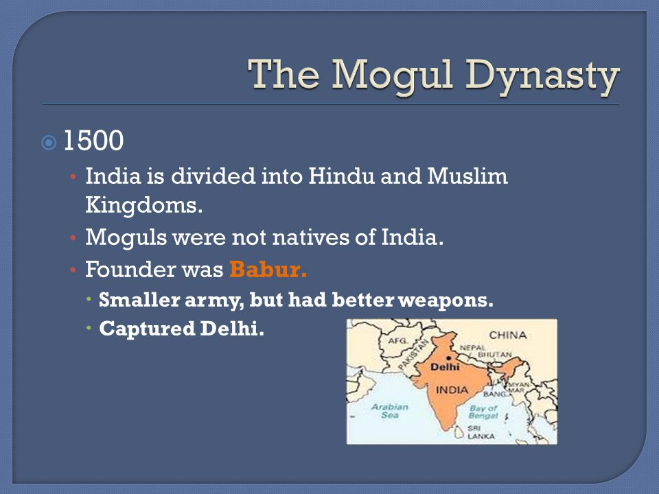  1500 India is divided into Hindu and Muslim Kingdoms.