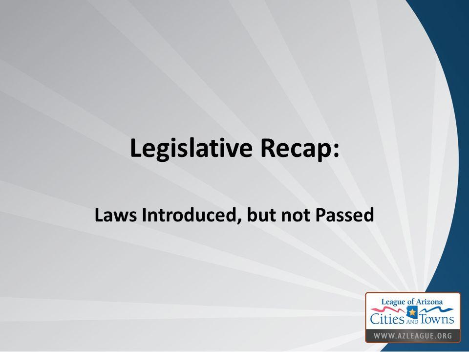 Legislative Recap: Laws Introduced, but not Passed
