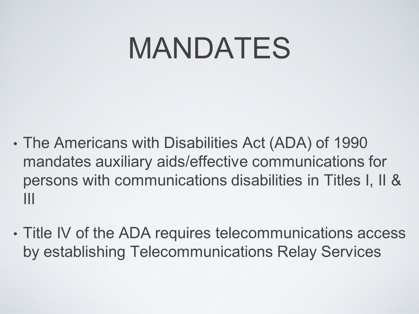 MANDATES The FCC regulates TRS and VRS as well as STS, IP Relay, Spanish TRS/STS and CapTel VRI is not regulated by any Federal or state agency, but meets the fundamental rights ensured by ADA through provision of qualified sign language interpreters for persons who are deaf, deaf-blind, or hard of hearing