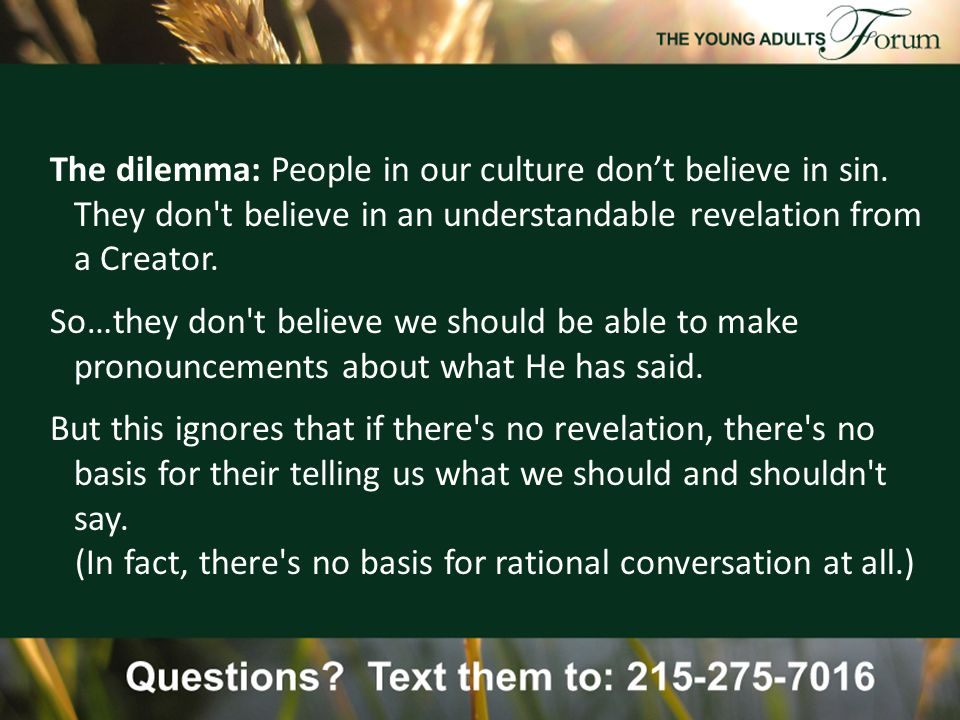 The dilemma: People in our culture don't believe in sin.