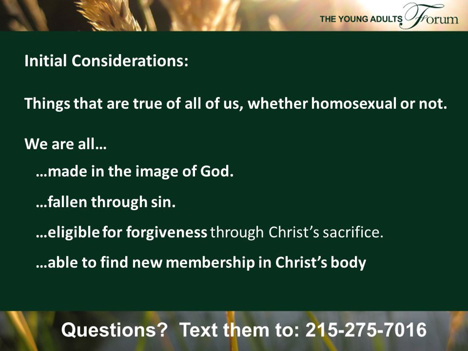 Initial Considerations: Things that are true of all of us, whether homosexual or not.