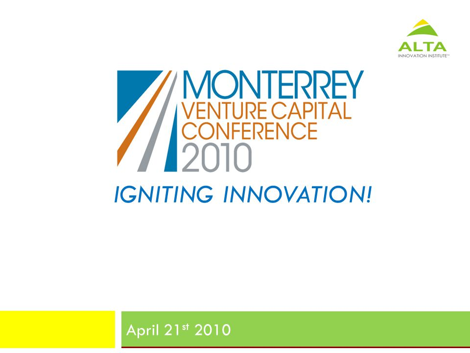 IGNITING INNOVATION! April 21 st 2010