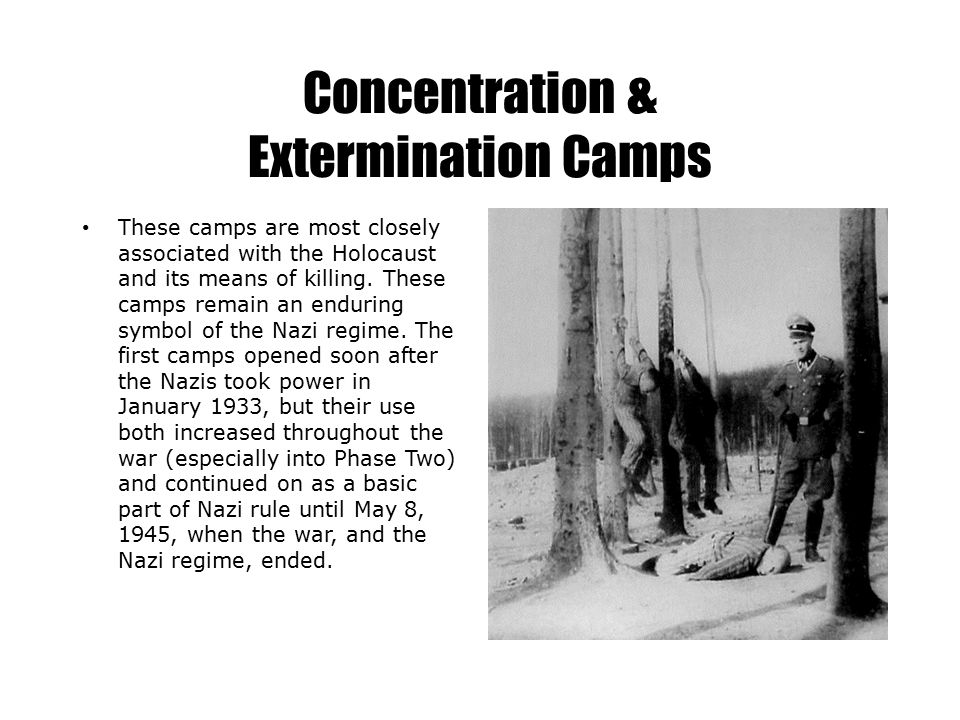 Concentration & Extermination Camps These camps are most closely associated with the Holocaust and its means of killing. These camps remain an endurin