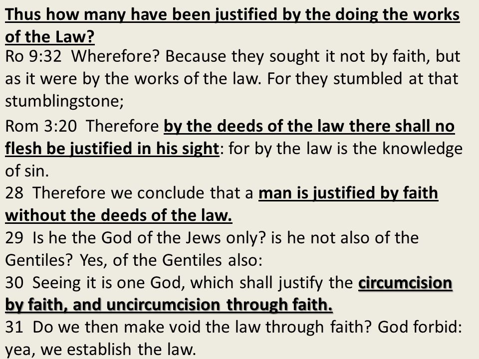 Thus how many have been justified by the doing the works of the Law.