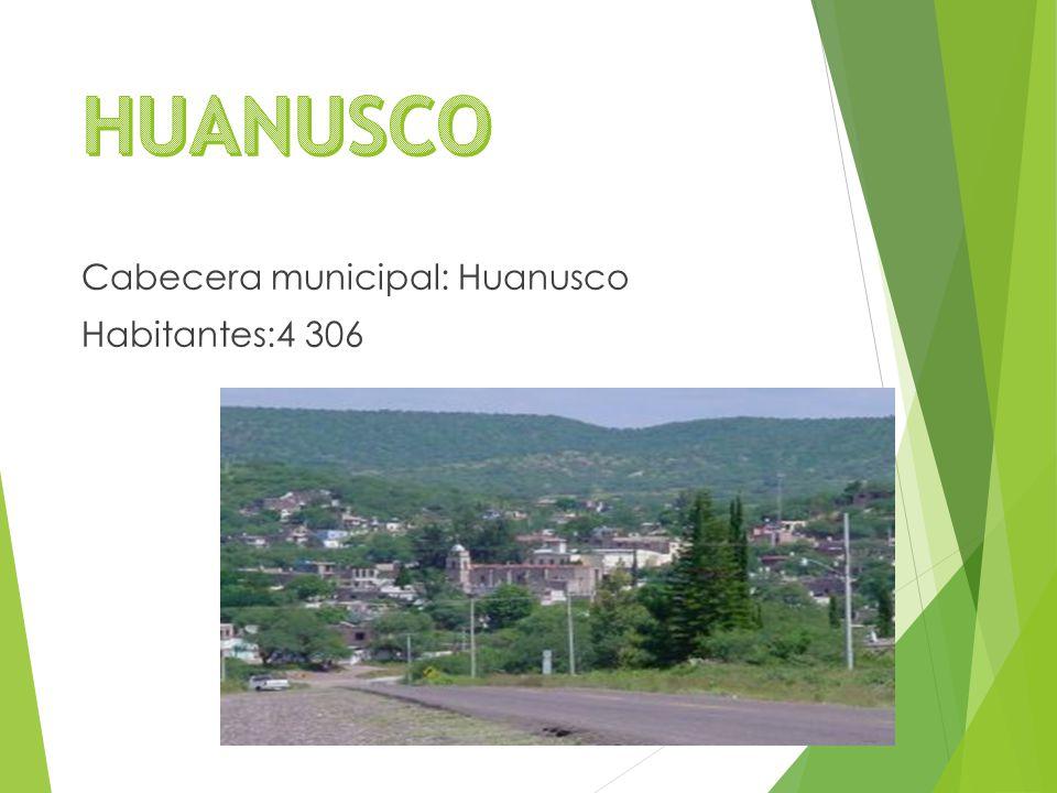 Cabecera municipal: Huanusco Habitantes:4 306