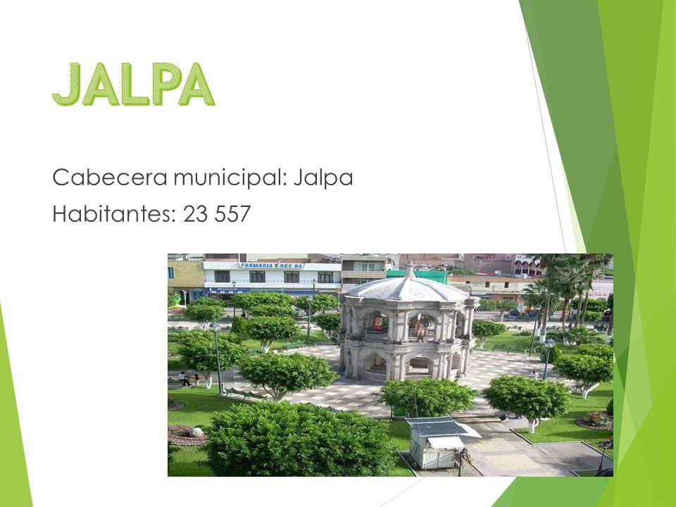 Cabecera municipal: Jalpa Habitantes: 23 557